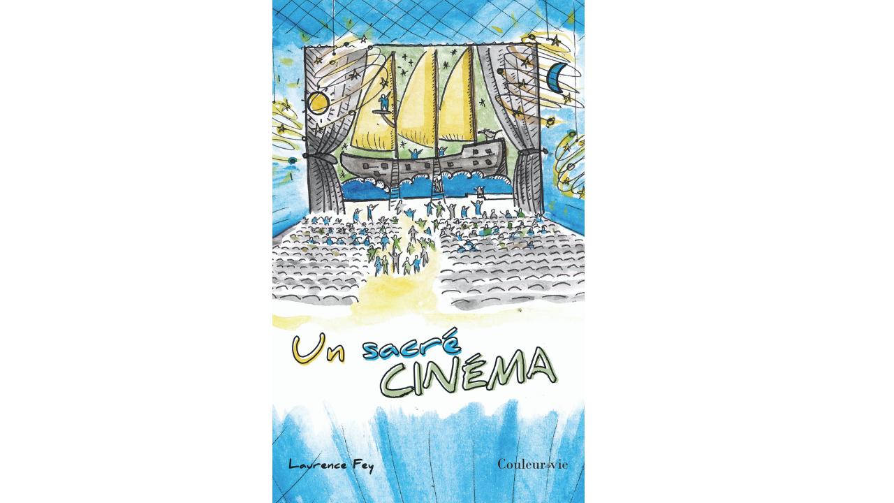 Un sacré cinéma par Laurence Fey